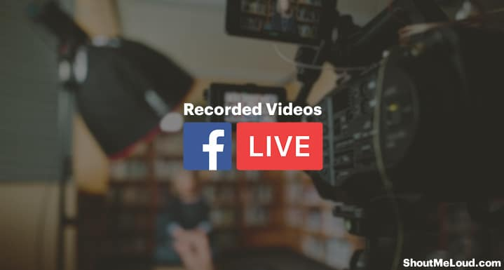 Live Stream Recorded Videos To Facebook page